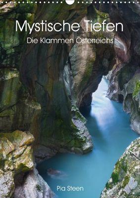 Mystische Tiefen - Die Klammen Österreichs (Wandkalender 2018 DIN A3 hoch), Pia Steen