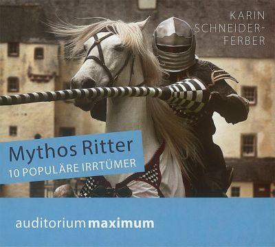 Mythos Ritter, 1 Audio-CD, Karin Schneider-Ferber