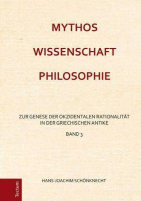 Mythos - Wissenschaft - Philosophie, Hans-Joachim Schönknecht