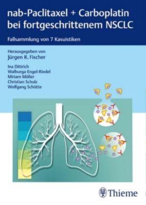 nab-Paclitaxel + Carboplatin bei fortgeschrittenem NSCLC, Jürgen R. Fischer