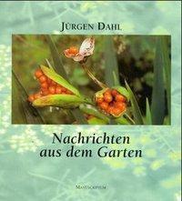 Nachrichten aus dem Garten, Jürgen Dahl