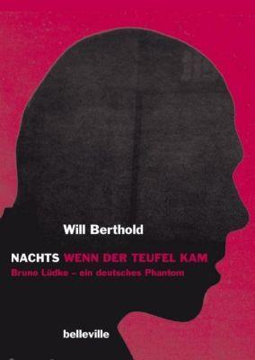 Nachts wenn der Teufel kam, Will Berthold