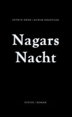 Nagars Nacht, Astrid Dehe, Achim Engstler