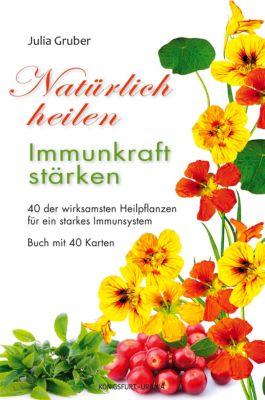 Natürlich heilen - Immunkraft stärken, m. 40 Karten, Julia Gruber