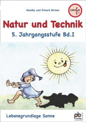 Natur und Technik, 5. Jahrgangsstufe, Monika Hirmer, Erhard Hirmer