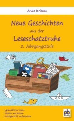 Neue Geschichten aus der Leseschatztruhe, 3. Jahrgangsstufe, Anke Krisam
