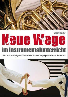 Neue Wege im Instrumentalunterricht, Ulrich Haider