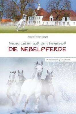 Neues Leben auf dem Immenhof - Die Nebelpferde, Regina Schnorrenberg
