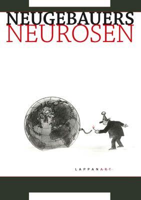 Neugebauers Neurosen, Peter Neugebauer