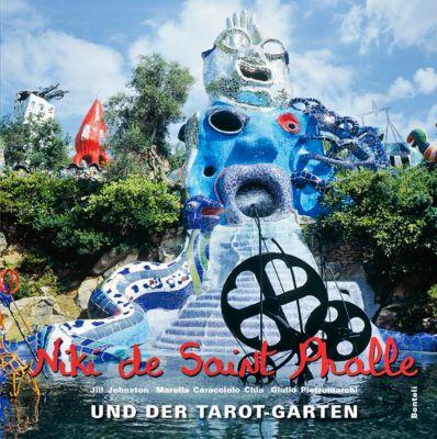 Niki de Saint Phalle und der Tarot-Garten, Jill Johnston, Marella Caracciolo Chia
