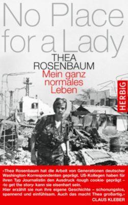 No place for a lady, Thea Rosenbaum