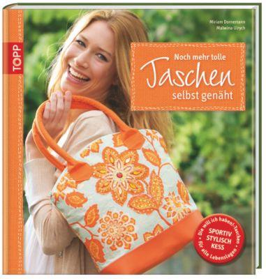Noch mehr tolle Taschen selbst genäht, Miriam Dornemann, Malwina Ulrych