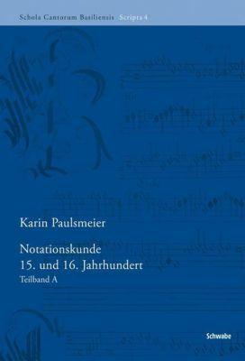 Notationskunde 15. und 16. Jahrhundert, 2 Bde., Karin Paulsmeier
