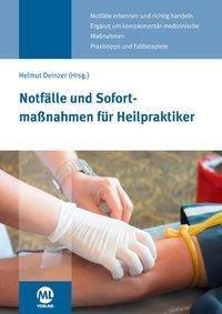 Notfälle und Sofortmaßnahmen für Heilpraktiker, Helmut Deinzer