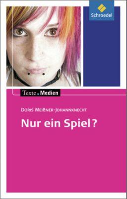 Nur ein Spiel?, Textausgabe mit Materialien, Doris Meißner-Johannknecht