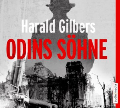 Odins Söhne, 6 Audio-CDs, Harald Gilbers