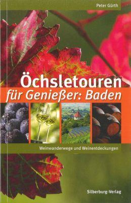 Öchsletouren für Genießer: Baden, Peter Gürth