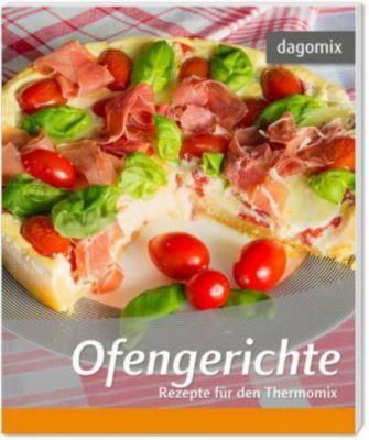 Ofengerichte - Rezepte für den Thermomix, Gabriele Dargewitz, Andrea Dargewitz