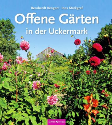 Offene Gärten in der Uckermark, Bernhardt Rengert, Ines Markgraf