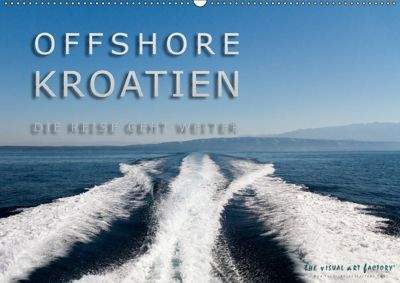 OFFSHORE KROATIEN (Wandkalender 2018 DIN A2 quer), THE VISUAL ART FACTORY
