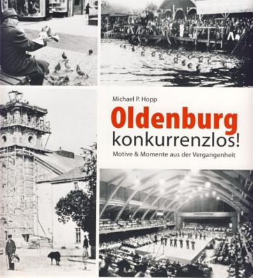 Oldenburg konkurrenzlos!, Michael P. Hopp