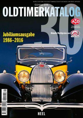 Oldtimerkatalog Jubiläumsausgabe 1986 - 2016, Günther Zink