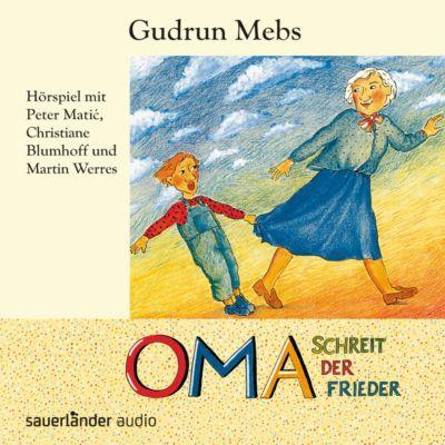 Oma schreit der Frieder, 1 Audio-CD, Gudrun Mebs