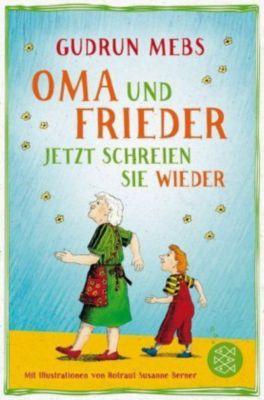 Oma und Frieder - Jetzt schreien sie wieder, Gudrun Mebs