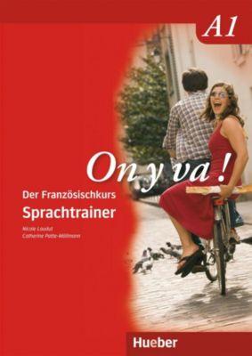 On y va!: Bd.A1 Sprachtrainer, Nicole Laudut, Catherine Patte-Möllmann
