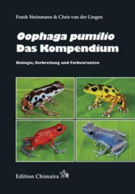 Oophaga pumilio. Das Kompendium, Frank Steinmann, Chris van der Lingen