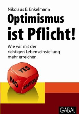 Optimismus ist Pflicht!, Nikolaus B. Enkelmann