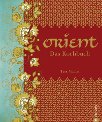 Orient. Das Kochbuch, Tess Mallos