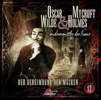 Oscar Wilde & Mycroft Holmes - Der Geheimbund der Masken, 1 Audio-CD, Jonas Maas