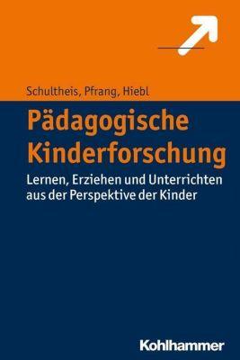 Pädagogische Kinderforschung, Klaudia Schultheis, Agnes Pfrang, Petra Hiebl