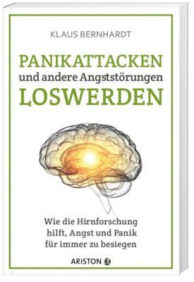 Panikattacken und andere Angststörungen loswerden, Klaus Bernhardt