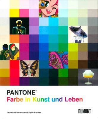 Pantone. Farbe in Kunst und Leben, Leatrice Eiseman, Keith Recker