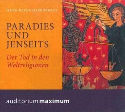Paradies und Jenseits, 1 Audio-CD, Hans-Peter Hasenfratz