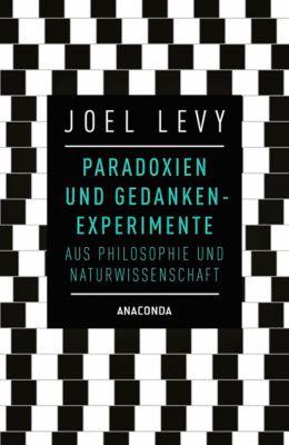Paradoxien und Gedankenexperimente aus Philosophie und Naturwissenschaft, Joel Levy