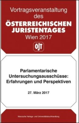Parlamentarische Untersuchungsausschüsse: Erfahrungen und Perspektiven, Österreichischer Juristentag
