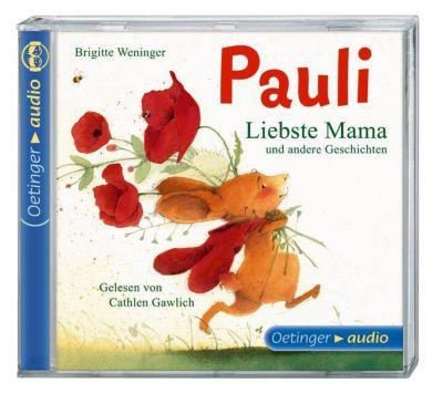 Pauli, Liebste Mama und andere Geschichten, 1 Audio-CD, Brigitte Weninger