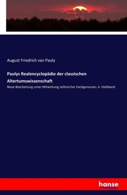 Paulys Realencyclopädie der classischen Altertumswissenschaft, August Friedrich van Pauly