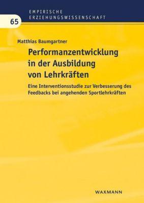 Performanzentwicklung in der Ausbildung von Lehrkräften, Matthias Baumgartner