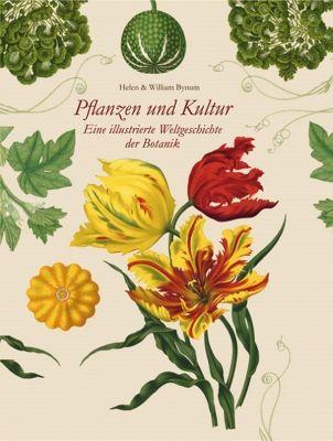 Pflanzen und Kultur, Helen Bynum, William Bynum