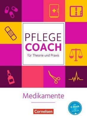 Pflege-Coach für Theorie und Praxis: Medikamente, Lars Pongrac, Antje Klapper, Eva Lütkenhaus, Kathrin Folz