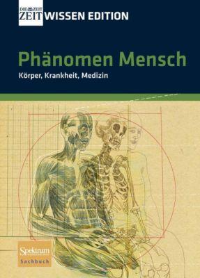 Phänomen Mensch, Frank Wigger (Hg.), Andreas Sentker (Hg.)