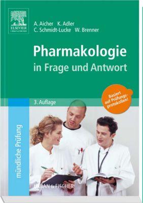 Pharmakologie in Frage und Antwort, Alexandra Aicher, Winfried Brenner, Klaudia Adler, Caroline Schmidt-Lucke