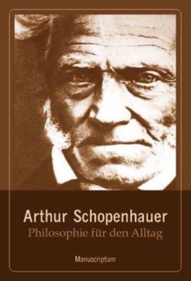 Philosophie für den Alltag, Arthur Schopenhauer