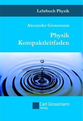 Physik Kompaktleifaden, Alexander Grossmann