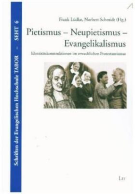 Pietismus - Neupietismus - Evangelikalismus