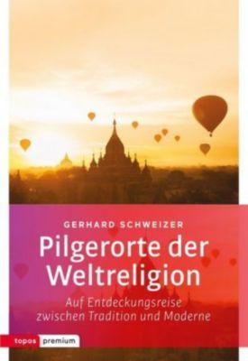 Pilgerorte der Weltreligionen, Gerhard Schweizer